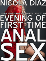 Seven Year Sexual Drought Leads To An Evening Of First Time Anal Sex
