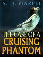 The Case of a Cruising Phantom