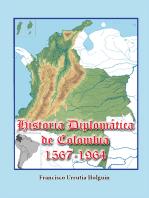 Historia Diplomática de Colombia 1567-1964