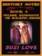 Pelisse, Redingote, or Walking Dress