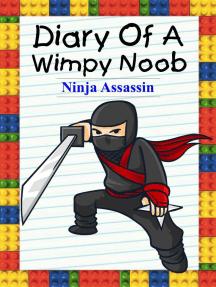Diary Of A Wimpy Noob: Ninja Assassin: Noob's Diary, #17
