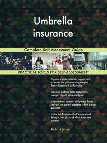 Umbrella insurance Complete Self-Assessment Guide