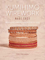 Kumihimo Wirework Made Easy
