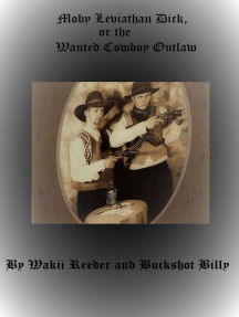 Moby Leviathan Dick, or the Wanted Cowboy Outlaw