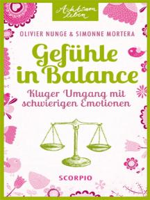 Gefühle in Balance: Kluger Umgang mit schwierigen Emotionen