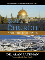 Israel, the Church and the End Times, Understanding Prophetic Events 2000 Plus!