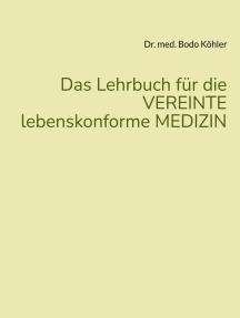 Das Lehrbuch für die VEREINTE lebenskonforme MEDIZIN