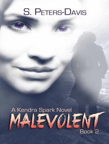 Malevolent: A Kendra Spark Novel