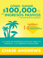 Cómo ganar $ 100,000 por año en ingresos pasivos y viajar por el mundo (Spanish Version)(Versión en español): La Guía de ingresos pasivos para la riqueza y la libertad financiera
