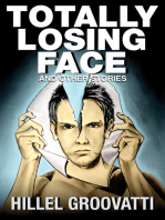 Totally Losing Face and Other Stories
