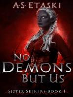 No Demons But Us (Sister Seekers Book 1)