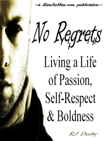 No Regrets: Living a Life of Passion, Self-Respect & Boldness: Rise As Men, #1