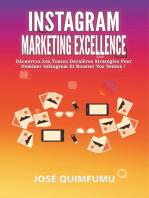 Instagram Marketing Excellence: Découvrez Les Toutes Dernières Stratégies Pour Dominer Instagram Et Booster Vos Ventes!
