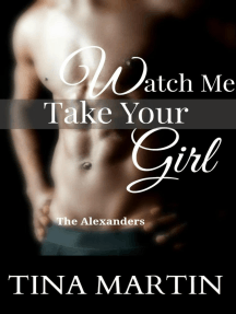 Watch Me Take Your Girl: The Alexander Series, #2