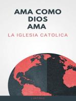 Ama Como Dios Ama; La Iglesia Catolica