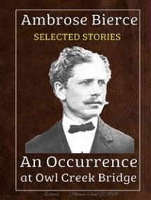 Ambrose Bierce - Selected stories: An Occurrence at Owl Creek Bridge