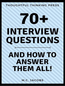 70+ Interview Questions and How To Answer Them ALL