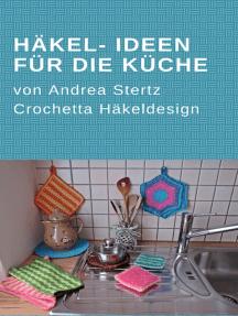Häkel- Ideen für die Küche
