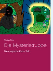 Die Mysterietruppe: Die magische Karte Teil 1