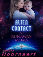 Alien Contact for Runaway Moms