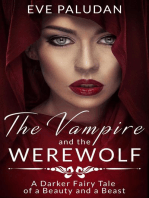 THE VAMPIRE AND THE WEREWOLF A Darker Fairy Tale of a Beauty and a Beast