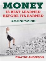 Money Is Best Learned ,Before It's Earned
