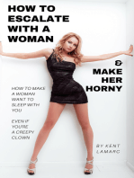 How to Escalate with a Woman and Make Her Horny