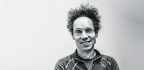 Malcolm Gladwell's Advice to Entrepreneurs