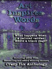 Art Inspires Words: Art Inspires Series, #1