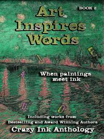 Art Inspires Words: Art Inspires Series, #2