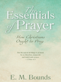 The Essentials of Prayer: How Christians Ought to Pray