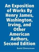 An Exposition of Works By Henry James, Washington Irving, and Other American Authors, Second Edition