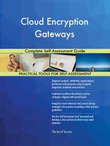 Cloud Encryption Gateways Complete Self-Assessment Guide