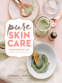 Pure Skin Care: Nourishing Recipes for Vibrant Skin & Natural Beauty
