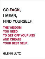 Go F*ck, I Mean, Find Yourself.