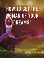 How to get the Woman of Your Dreams