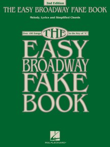 The Easy Broadway Fake Book - 2nd Edition: Over 100 Songs in the Key of C