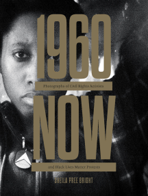 #1960Now: Photographs of Civil Rights Activists and Black Lives Matter Protests