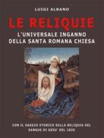 Le Reliquie l'universale inganno della Santa Romana Chiesa