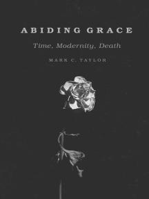 Abiding Grace: Time, Modernity, Death