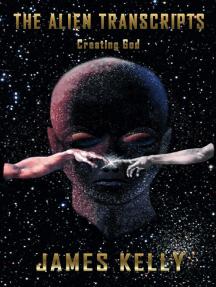 The Alien Transcripts - Creating God