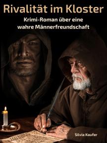 Rivalität im Kloster: Krimi-Roman über eine wahre Männerfreundschaft