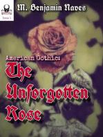 The Unforgotten Rose