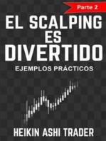 ¡El Scalping es Divertido! 2: Parte 2: Ejemplos prácticos