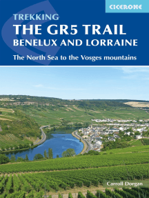 The GR5 Trail - Benelux and Lorraine: The North Sea to Schirmeck in the Vosges mountains