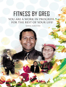 Fitness by Greg - You Are a Work in Progress...For the Rest of Your Life!