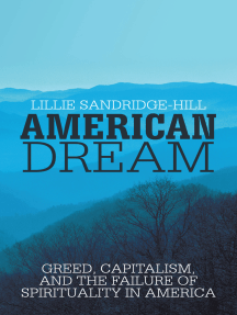 American Dream: Greed, Capitalism, and the Failure of Spirituality in America