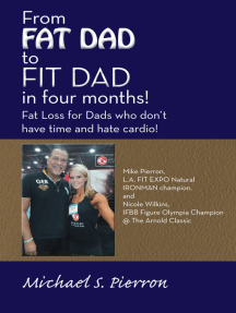 """From Fat Dad to Fit Dad in Four Months!"": Fat Loss for Dad's Who Don't Have Time and Hate Cardio!"