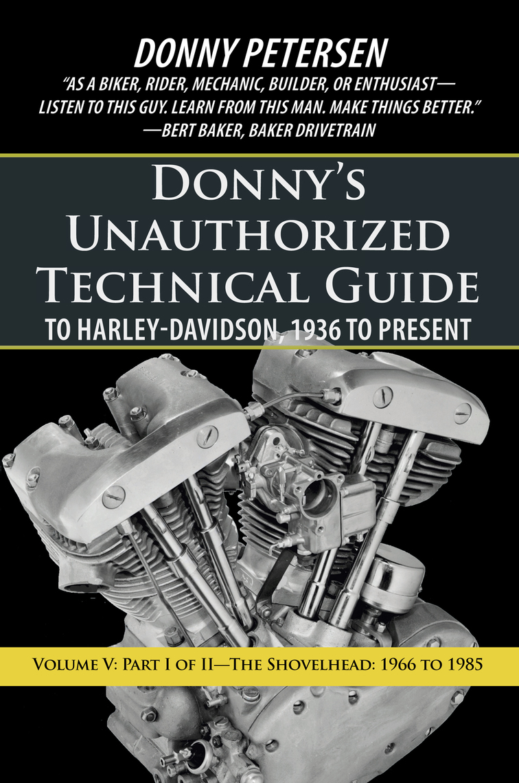Donny'S Unauthorized Technical Guide to Harley-Davidson, 1936 to Present by  Donny Petersen - Read Online