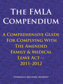The Fmla Compendium, a Comprehensive Guide for Complying with the Amended Family & Medical Leave Act 2011-2012